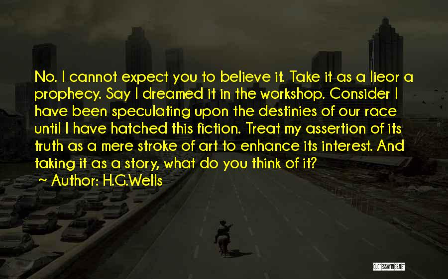 Truth And Fiction Quotes By H.G.Wells