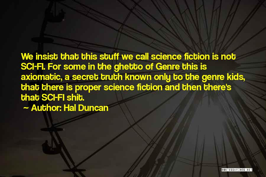 Truth And Fiction Quotes By Hal Duncan