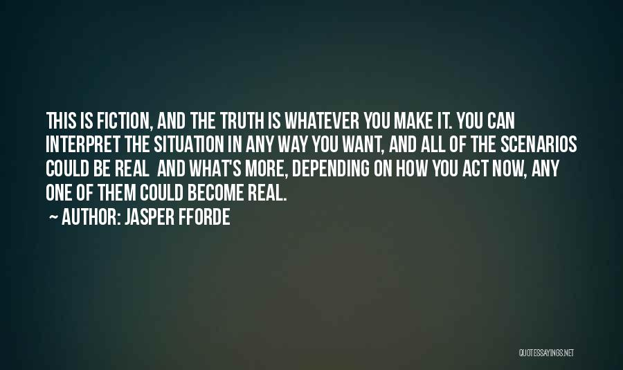 Truth And Fiction Quotes By Jasper Fforde