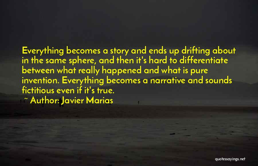 Truth And Fiction Quotes By Javier Marias