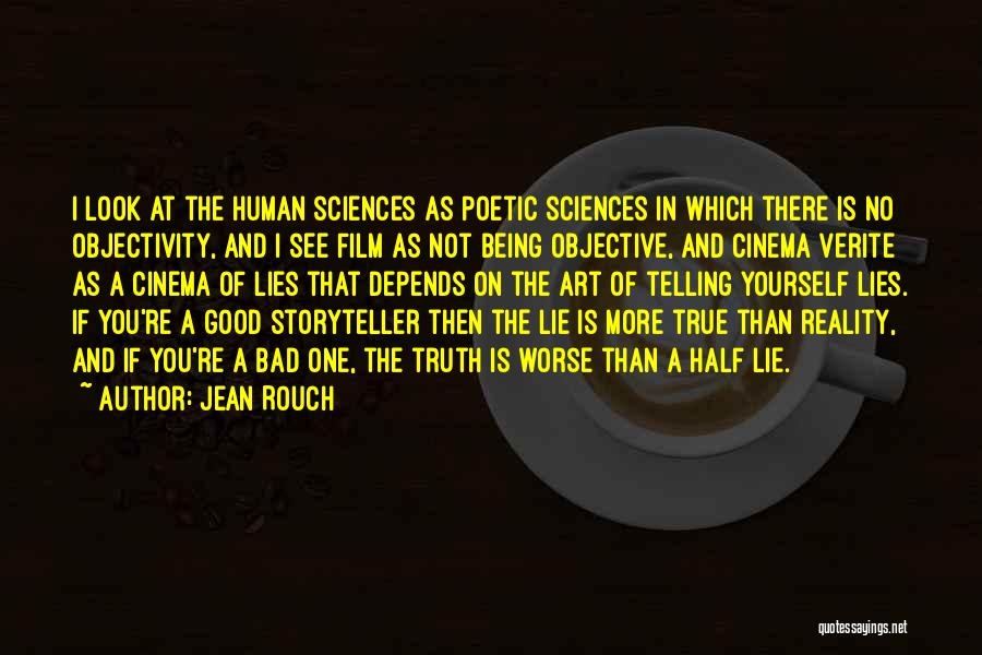 Truth And Fiction Quotes By Jean Rouch