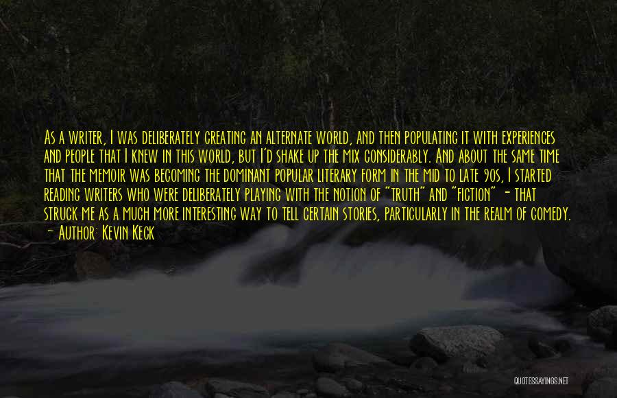 Truth And Fiction Quotes By Kevin Keck