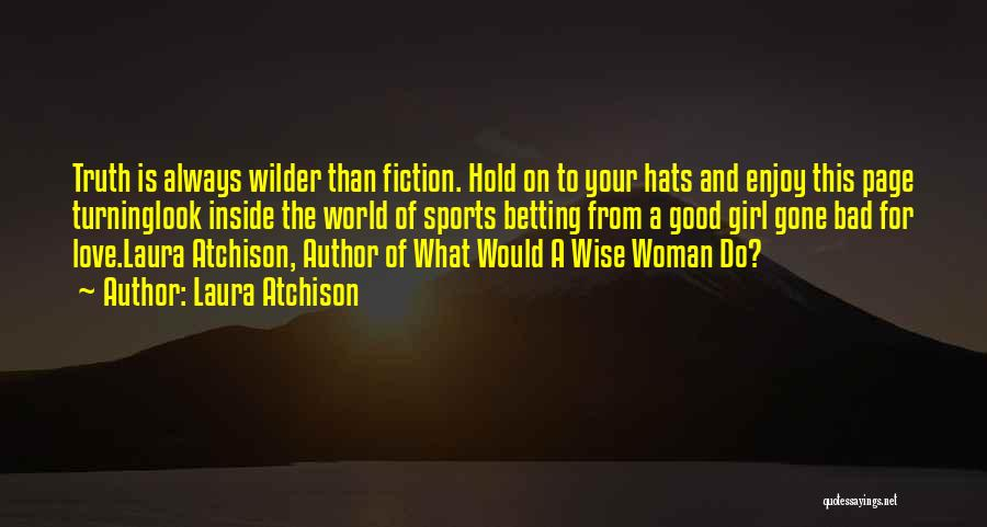 Truth And Fiction Quotes By Laura Atchison