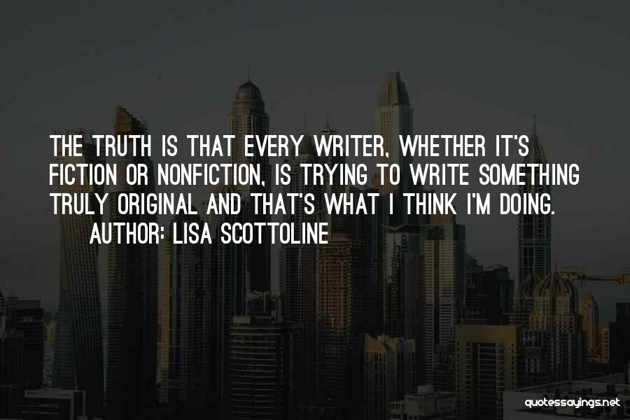 Truth And Fiction Quotes By Lisa Scottoline