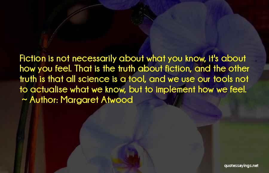 Truth And Fiction Quotes By Margaret Atwood