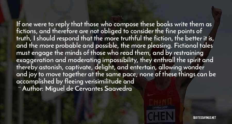 Truth And Fiction Quotes By Miguel De Cervantes Saavedra