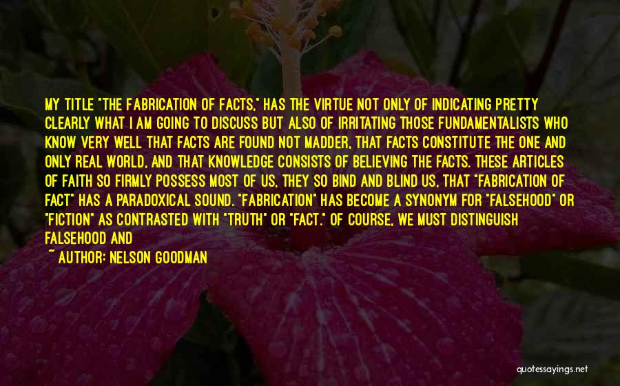 Truth And Fiction Quotes By Nelson Goodman