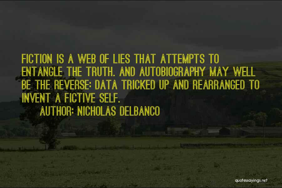 Truth And Fiction Quotes By Nicholas Delbanco