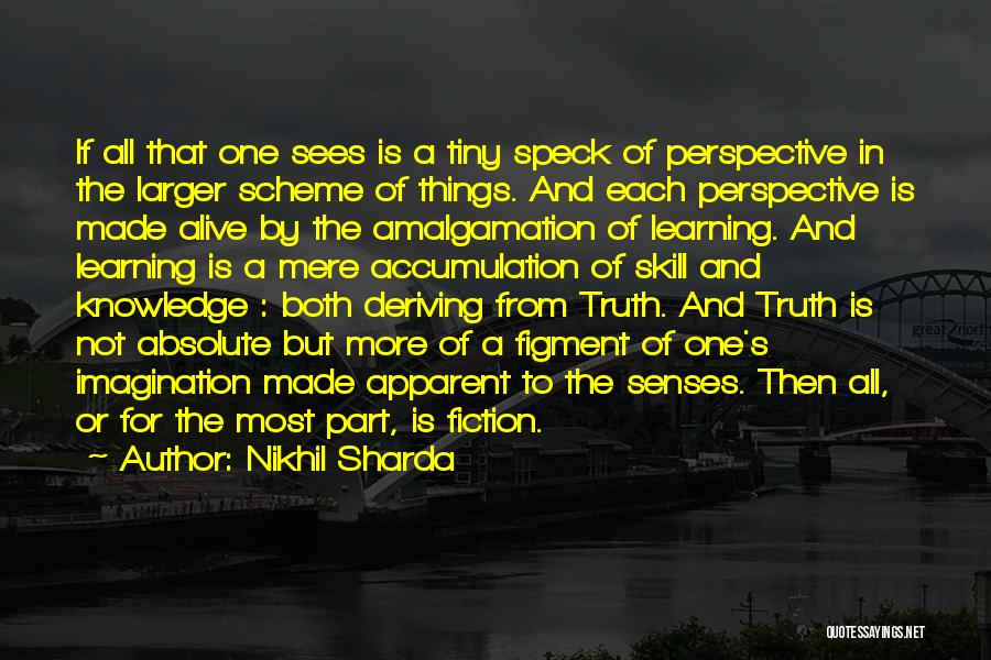 Truth And Fiction Quotes By Nikhil Sharda