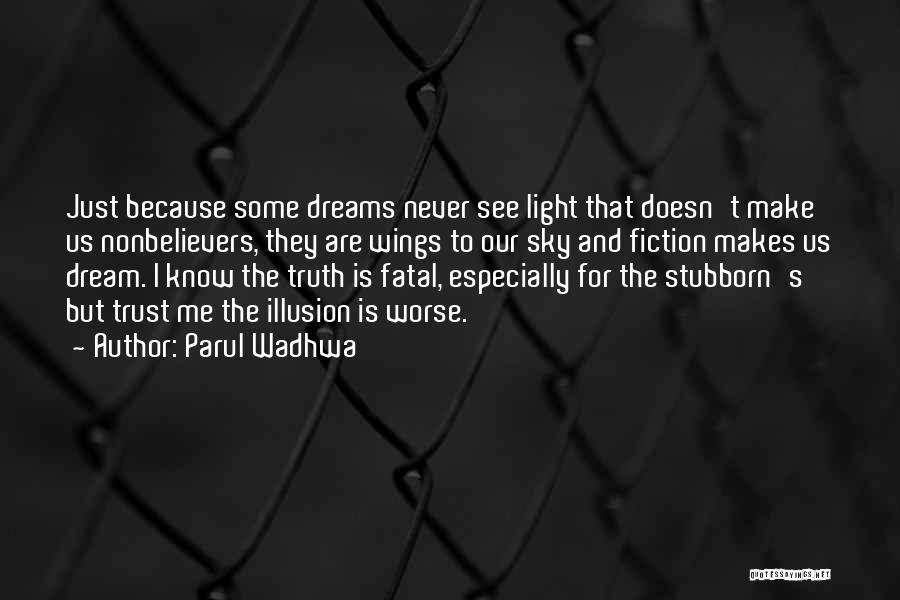 Truth And Fiction Quotes By Parul Wadhwa