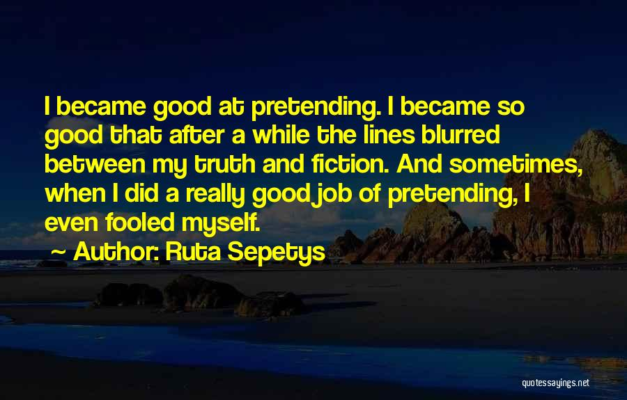 Truth And Fiction Quotes By Ruta Sepetys