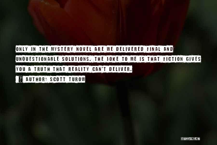 Truth And Fiction Quotes By Scott Turow