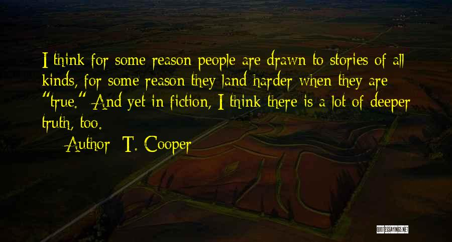 Truth And Fiction Quotes By T. Cooper