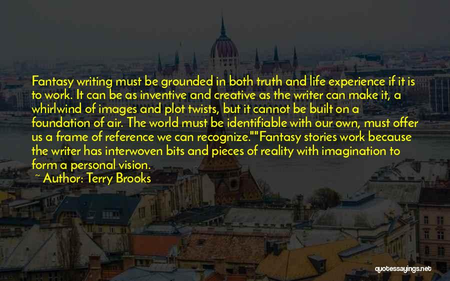 Truth And Fiction Quotes By Terry Brooks
