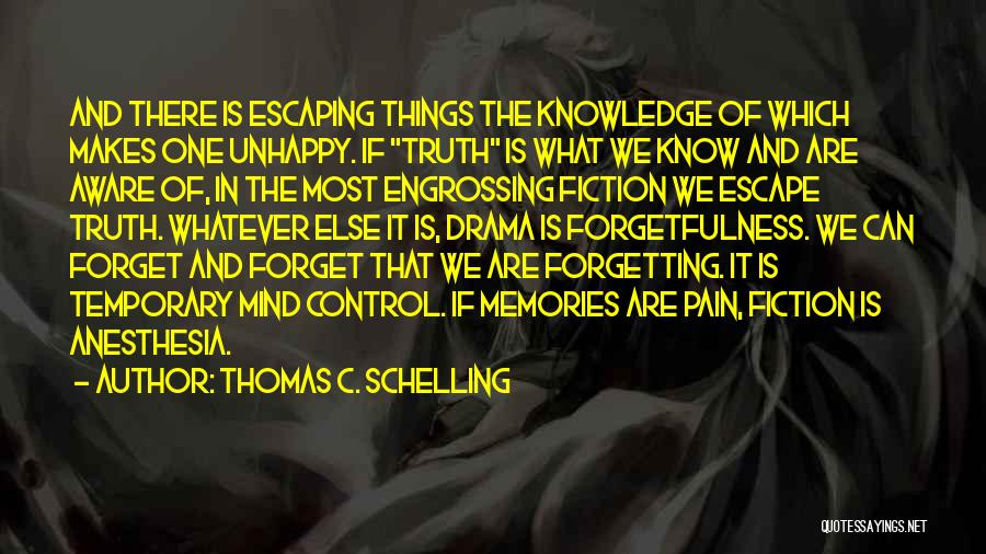 Truth And Fiction Quotes By Thomas C. Schelling
