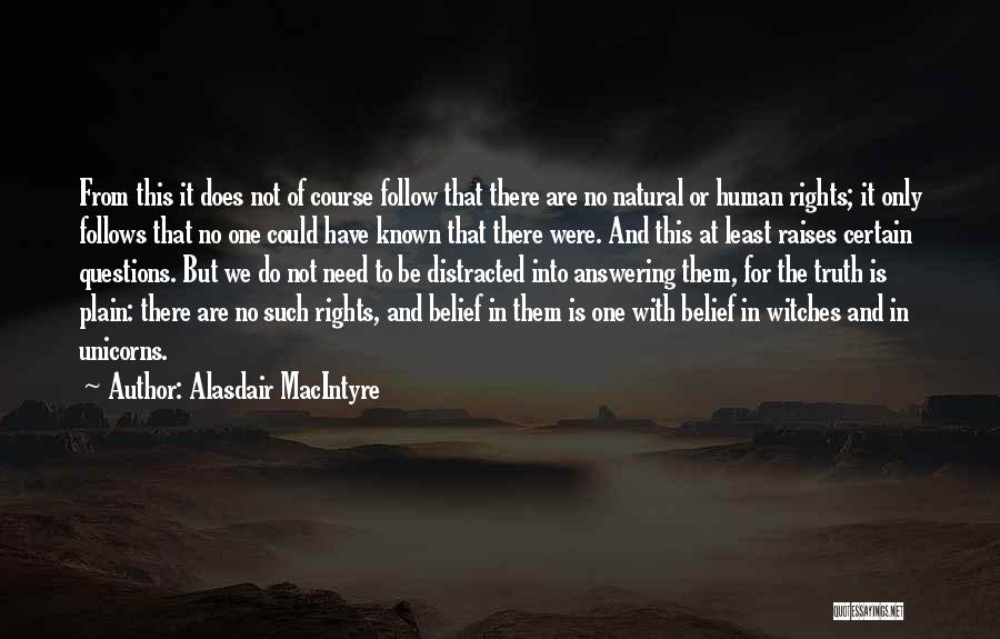 Truth Be Known Quotes By Alasdair MacIntyre