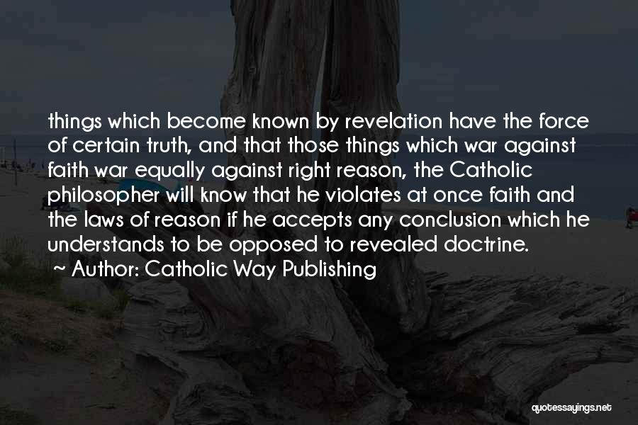 Truth Be Known Quotes By Catholic Way Publishing