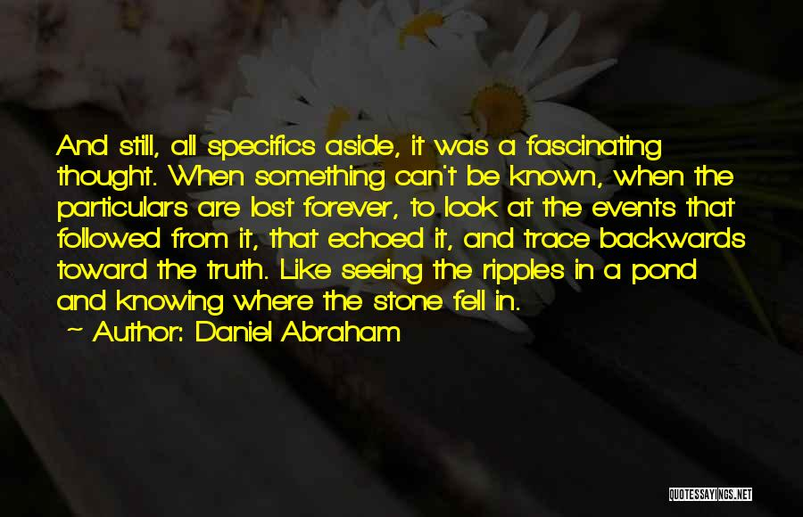 Truth Be Known Quotes By Daniel Abraham
