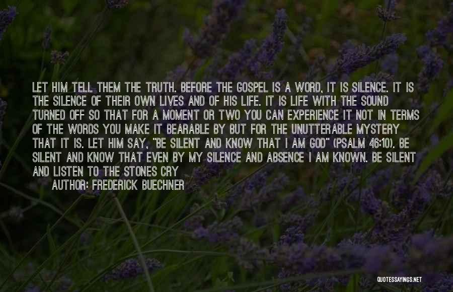 Truth Be Known Quotes By Frederick Buechner