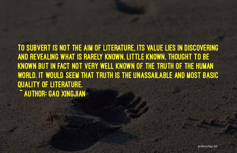 Truth Be Known Quotes By Gao Xingjian