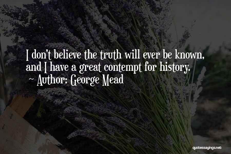 Truth Be Known Quotes By George Mead