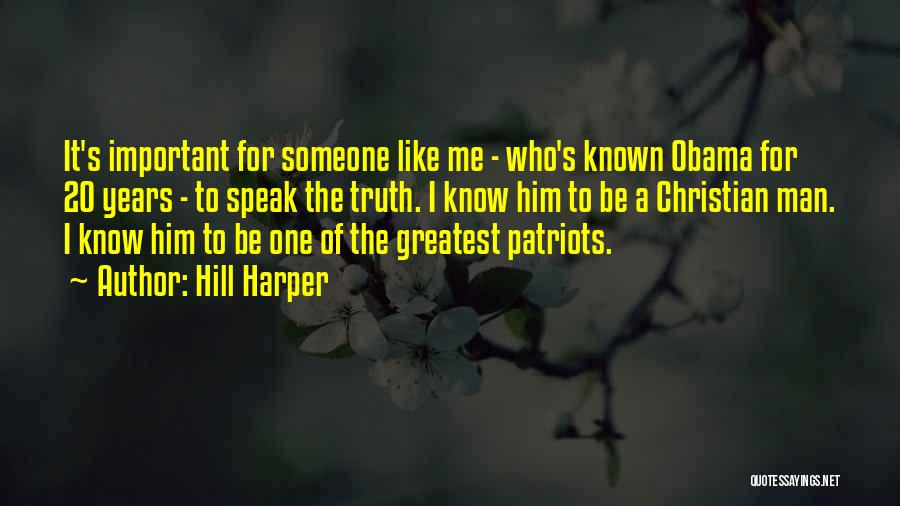 Truth Be Known Quotes By Hill Harper