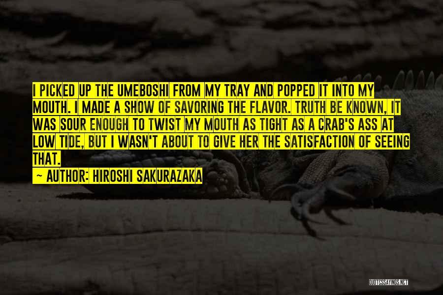 Truth Be Known Quotes By Hiroshi Sakurazaka