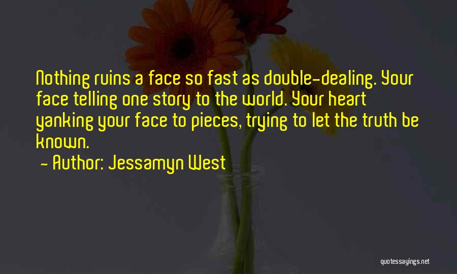 Truth Be Known Quotes By Jessamyn West