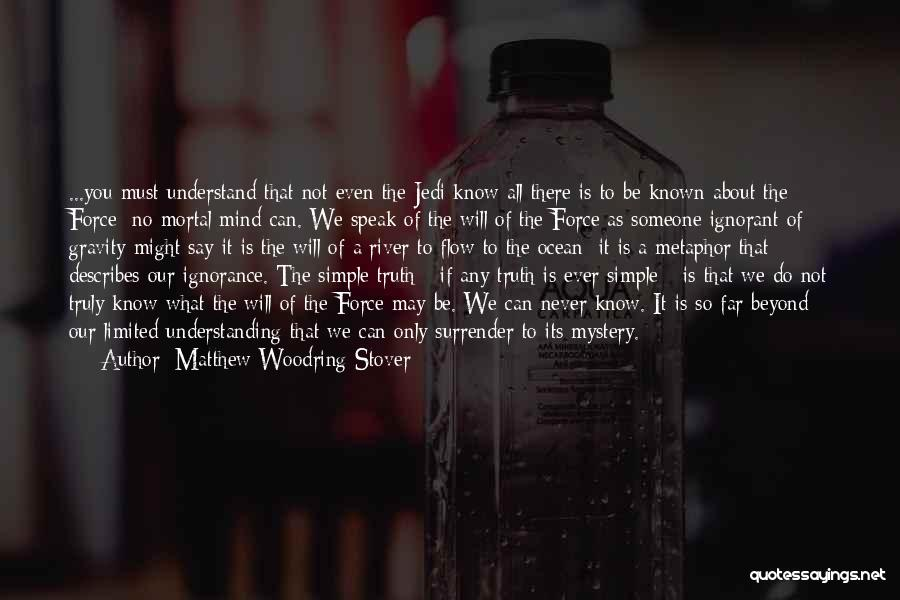 Truth Be Known Quotes By Matthew Woodring Stover