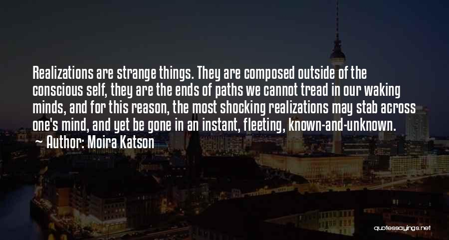 Truth Be Known Quotes By Moira Katson