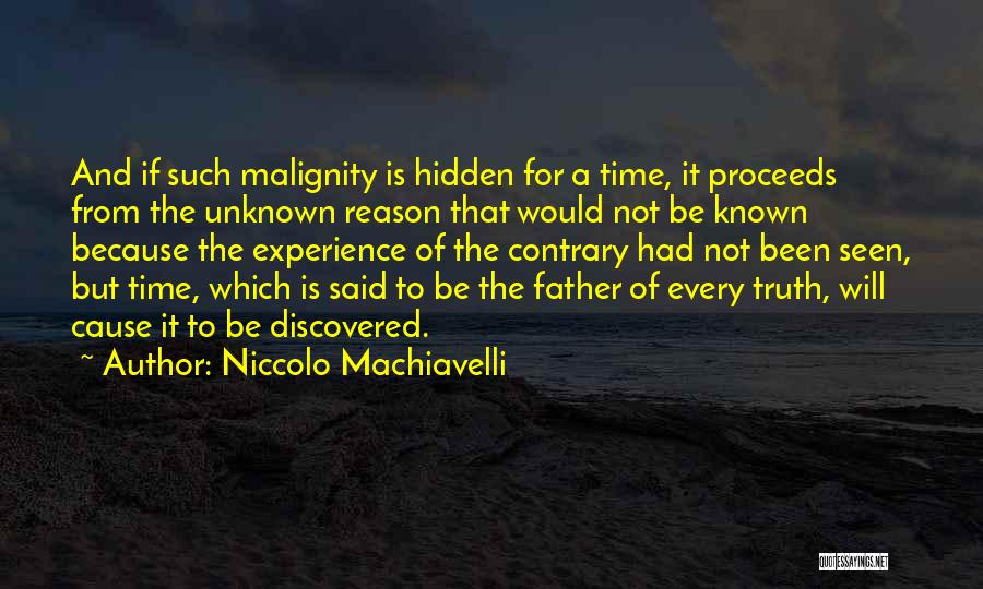 Truth Be Known Quotes By Niccolo Machiavelli