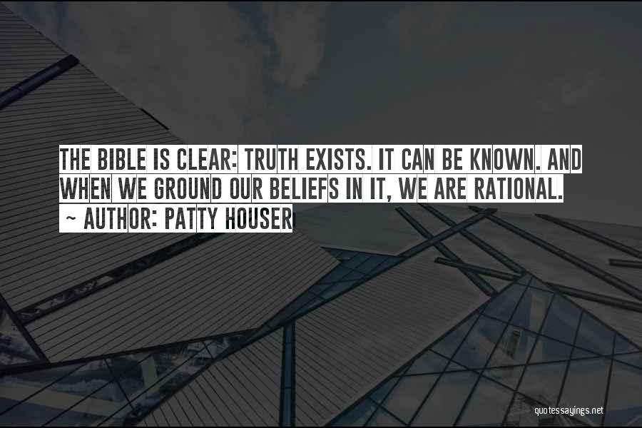Truth Be Known Quotes By Patty Houser