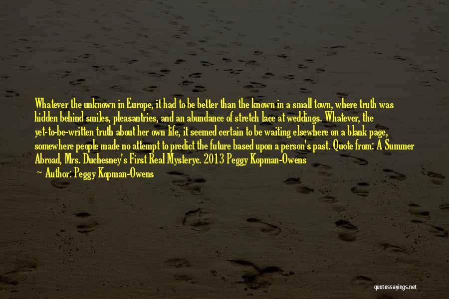 Truth Be Known Quotes By Peggy Kopman-Owens