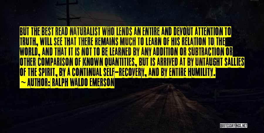 Truth Be Known Quotes By Ralph Waldo Emerson