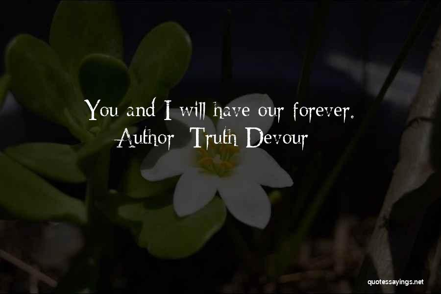 Truth Devour Quotes 1002717