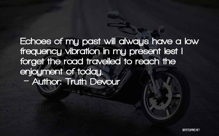 Truth Devour Quotes 1027515