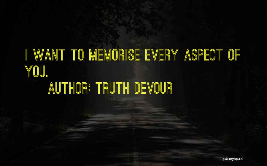 Truth Devour Quotes 106586