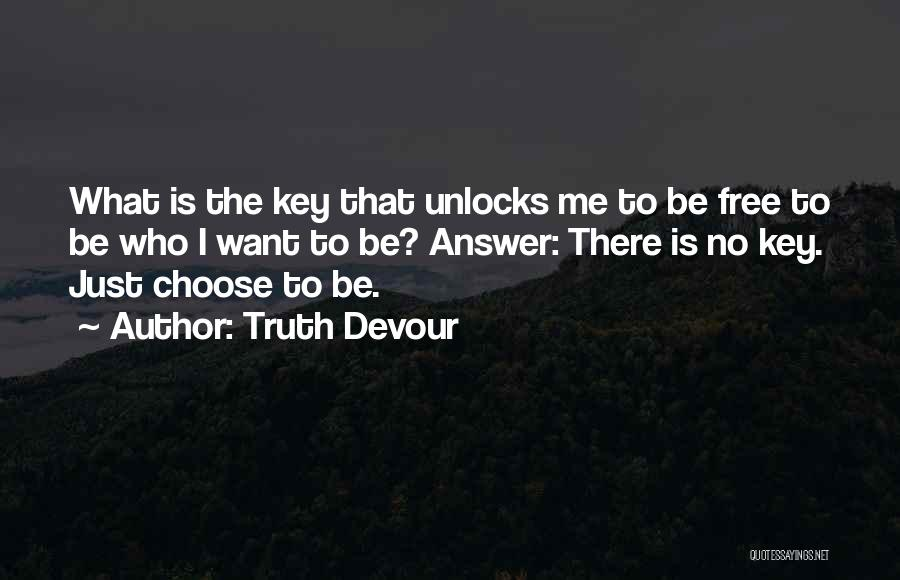 Truth Devour Quotes 1068481