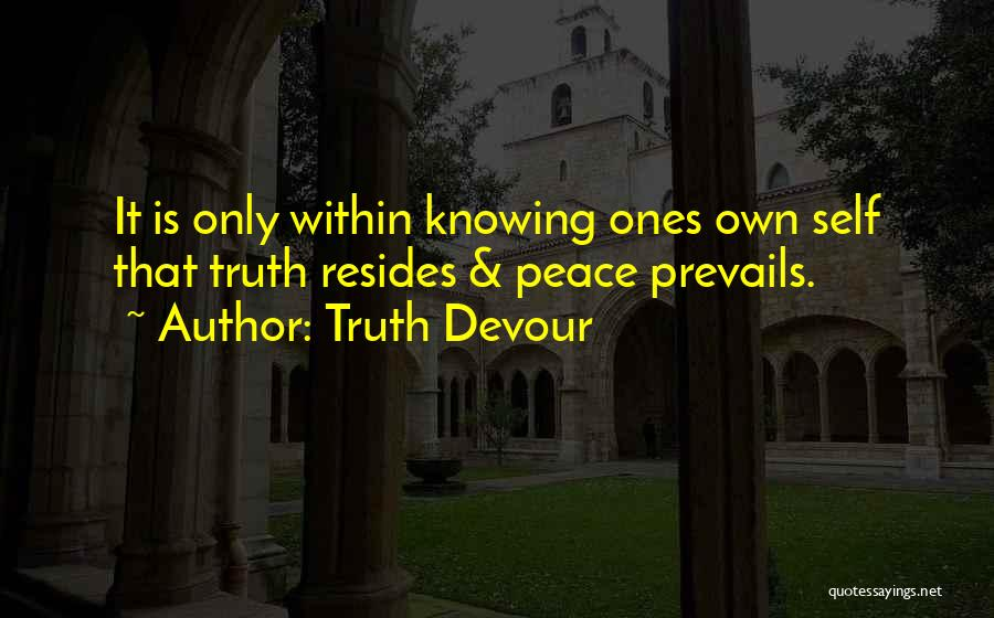 Truth Devour Quotes 1079540