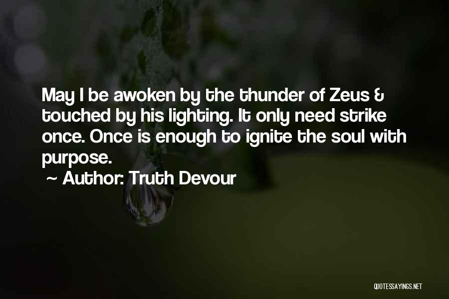 Truth Devour Quotes 1108911