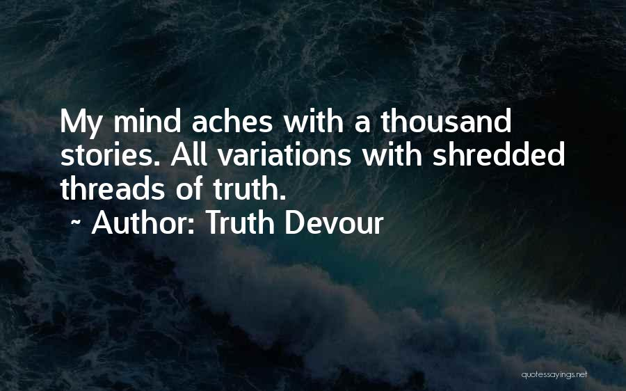 Truth Devour Quotes 113291