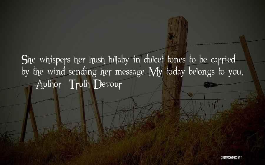 Truth Devour Quotes 1170377