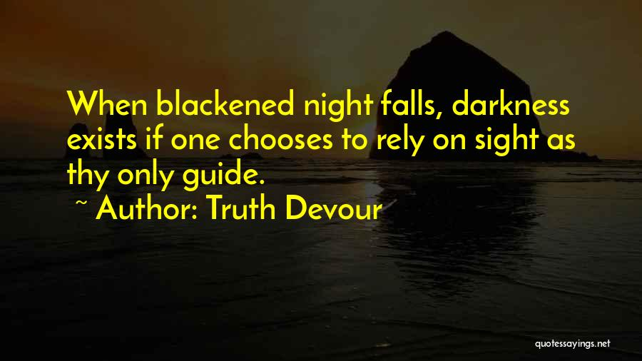 Truth Devour Quotes 1194960