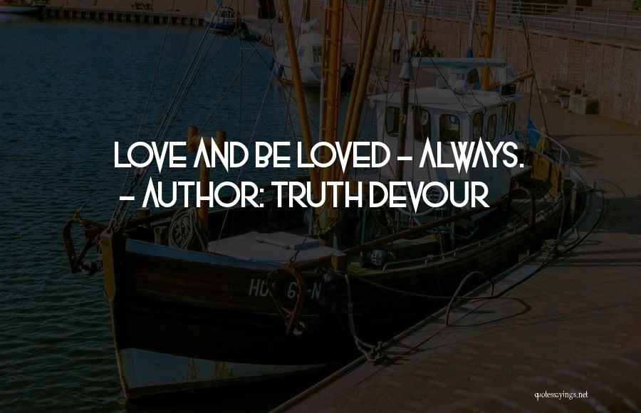 Truth Devour Quotes 122267