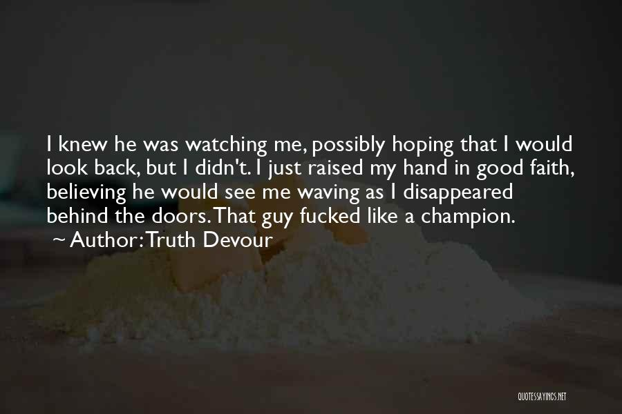 Truth Devour Quotes 1276819