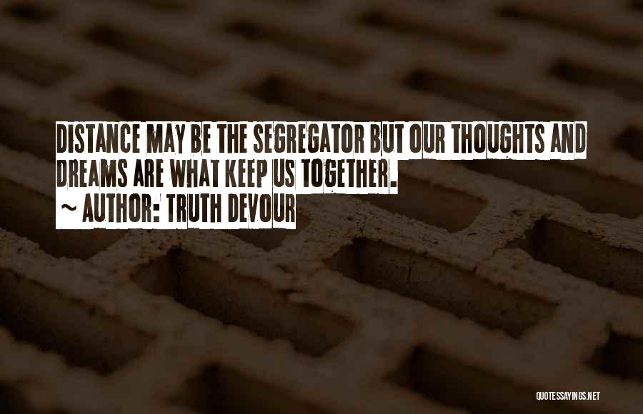 Truth Devour Quotes 1488985