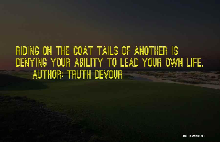 Truth Devour Quotes 1506820