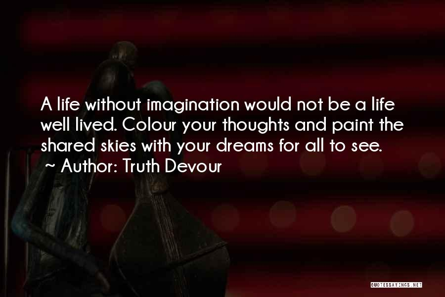 Truth Devour Quotes 1582919