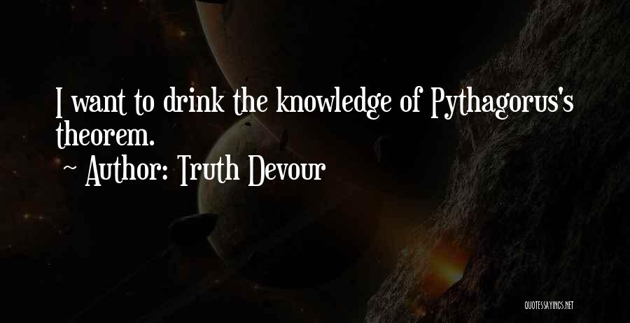 Truth Devour Quotes 1633377