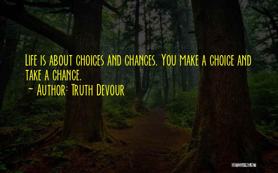 Truth Devour Quotes 1672046